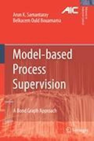 Model-Based Process Supervision: A Bond Graph Approach