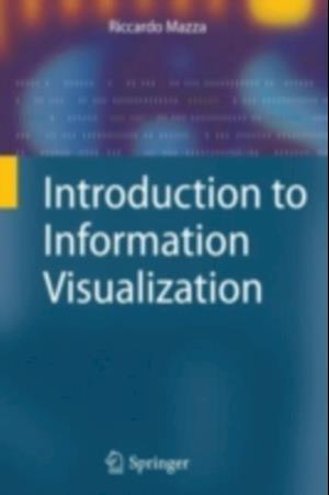 Introduction to Information Visualization af Riccardo Mazza