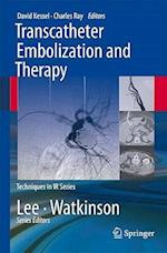 Transcatheter Embolization and Therapy af Charles E Ray, David Kessel, Charles Ray