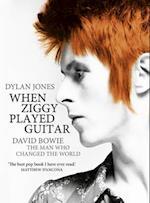 When Ziggy Played Guitar af Dylan Jones