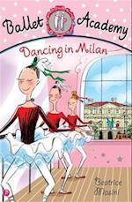 Dancing in Milan (Ballet Academy)