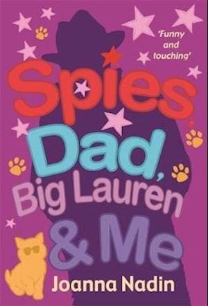Spies, Dad,  Big Lauren and Me