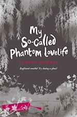 My So-Called Phantom Lovelife (Afterlife)