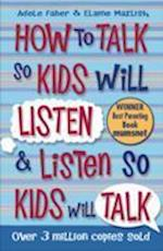 How to Talk so Kids Will Listen and Listen so Kids Will Talk (How to Talk)