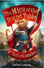 The Mice of the Round Table 1: A Tail of Camelot (Mice of the Round Table)