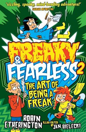 Freaky and Fearless: The Art of Being a Freak af Robin Etherington