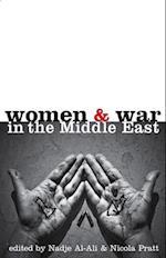 Women and War in the Middle East af Nadje Sadig Al Ali, Nicola Pratt