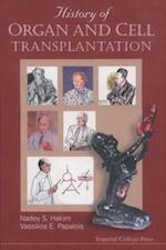 HISTORY OF ORGAN AND CELL TRANSPLANTATION