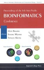 PROCEEDINGS OF THE 6TH ASIA-PACIFIC BIOINFORMATICS CONFERENCE (Series on Advances in Bioinformatics And Computational Biology)