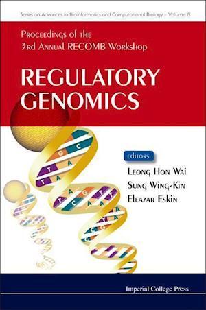 Regulatory Genomics - Proceedings Of The 3rd Annual Recomb Workshop
