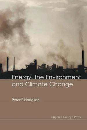 Bog, paperback Energy, the Environment and Climate Change af Peter E. Hodgson