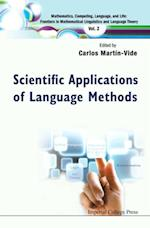 SCIENTIFIC APPLICATIONS OF LANGUAGE METHODS (Mathematics Computing Language And Life Frontiers In Mathematical Linguistics And Language Theory)