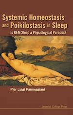 Systemic Homeostasis And Poikilostasis In Sleep: Is Rem Sleep A Physiological Paradox?