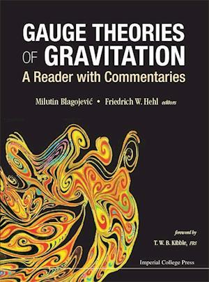 Gauge Theories Of Gravitation: A Reader With Commentaries