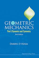 Geometric Mechanics - Part I: Dynamics And Symmetry (2nd Edition)