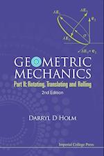 Geometric Mechanics - Part Ii: Rotating, Translating And Rolling (2nd Edition)