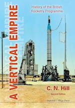 Vertical Empire, A: History Of The British Rocketry Programme
