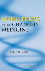 Nobel Prizes That Changed Medicine