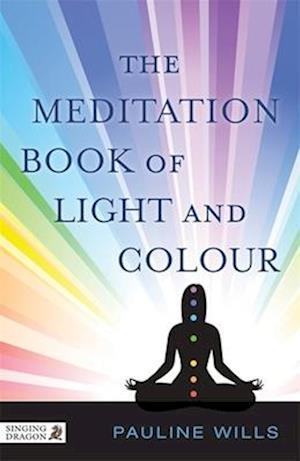 Bog, paperback The Meditation Book of Light and Colour af Pauline Wills