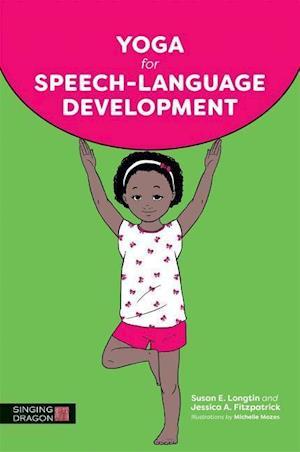 Bog, paperback Yoga for Speech-Language Development af Susan E. Longtin