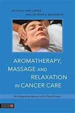 Aromatherapy, Massage and Relaxation in Cancer Care af Ann Carter