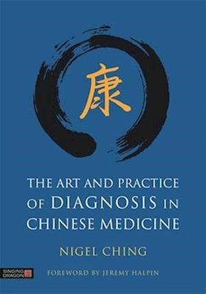 Bog, hardback The Art and Practice of Diagnosis in Chinese Medicine af Nigel Ching