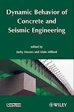 Dynamic Behavior of Concrete and Seismic Engineering (Iste)