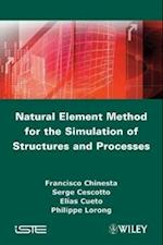 Natural Element Method for the Simulation of Structures and Processes (Iste)