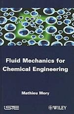 Fluid Mechanics for Chemical Engineering (Iste)