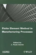 Finite Element Method in Manufacturing Processes (Iste)