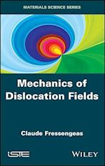 Mechanics of Dislocation Fields (Iste)