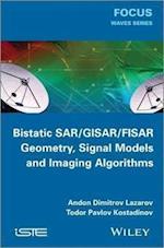 Bistatic SAR / GISAR / FISAR Geometry, Signal Models and Imaging Algorithms (Focus Series)