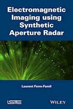 Electromagnetic Imaging Using Synthetic Aperture Radar (Iste)