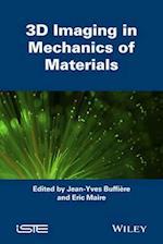3d Imaging in Mechanics of Materials (Iste)