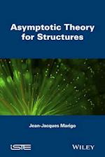 Asymptotic Theory for Structures