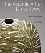 The Ceramic Art of James Tower