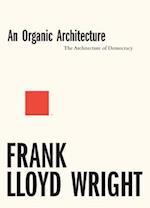 An Organic Architecture: The Architecture of Democracy