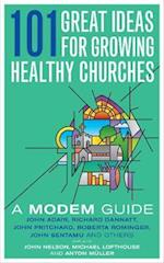 101 Great Ideas for Growing Healthy Churches af John Nelson