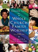 Creative Ideas for Whole Church Family Worship with CD ROM [With CDROM] af Jan Brind, Tessa Wilkinson
