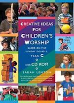 Creative Ideas for Children's Worship Year C