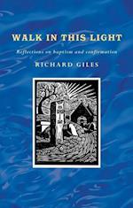 Walk in this Light
