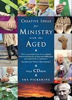 Creative Ideas for Ministry with the Aged (Creative Ideas)