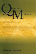 Quantum Mechanics af Trilochan Pradhan