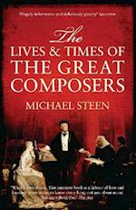 The Lives and Times of the Great Composers af Michael Steen