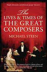 Lives and Times of the Great Composers af Michael Steen