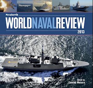 Seaforth World Naval Review 2013 af Conrad Waters