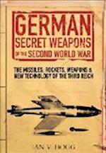 German Secret Weapons of World War II af Ian Hogg