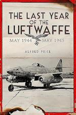 The Last Year of the Luftwaffe af Dr. Alfred Price