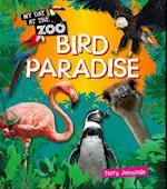 Bird Paradise (My Day at the Zoo)