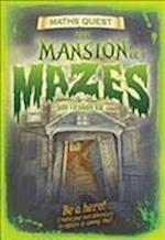 The Mansion of Mazes (Maths Quest) (Maths Quest, nr. 4)